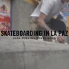 "‪Skateboarding in La Paz – ""The Streets"" (Bonus Footage)‬."
