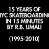 15 Years of New York City Skateboarding in 15 Minutes