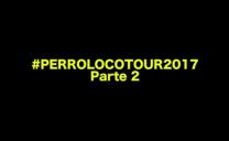 México #perrolocotour2017 p2.