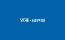 """VANS x LOCKWOOD """"Lockwood goes Lockwood"""""""