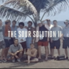 THE SOUR SOLUTION II