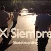 X Siempre – Skateboarding / Chile.