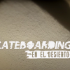 Skateboarding en el desierto peruano.