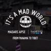 Madars Apse – De Panamá al Tibet   It's A Mad World.