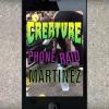 "Creature's ""Phone Raid"" with Milton Martinez"