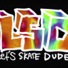 Krooked LSD : Let's Skate Dude