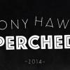 Perched / Tony Hawk 2014 Videoparte.