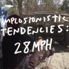 Implosionistic Tendencies: 28 MPH.