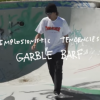 Implosionistic Tendencies: Garble Barf / Antihero Skateboards.